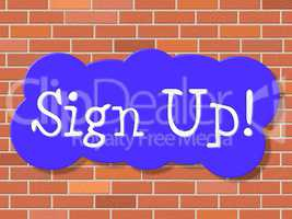 Sign Up Indicates Registration Membership And Application