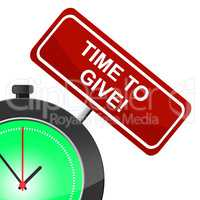 Time To Give Indicates Gives Present And Allot