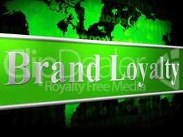 Loyalty Brand Means Company Identity And Support