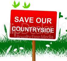 Save Our Countryside Represents Landscape Protection And Picturesque