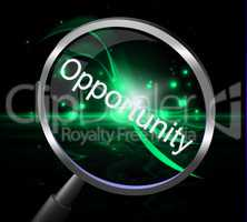 Opportunity Magnifier Shows Opportunities Magnify And Possibility