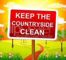 Keep Countryside Clean Means Pristine Clear And Landscape