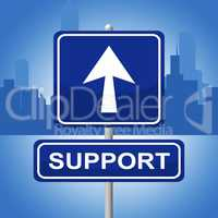 Support Sign Shows Help Display And Signboard