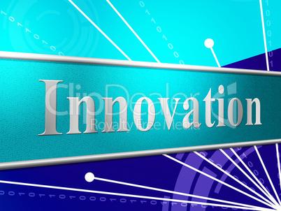 Innovation Ideas Indicates Creativity Revolution And Reorganization