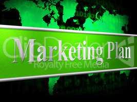 Plan Marketing Shows Scenario Advertising And Proposition