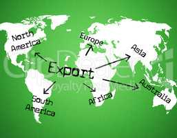 Export Worldwide Means Sell Overseas And Exported