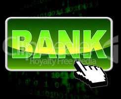 Bank Button Means World Wide Web And Banking