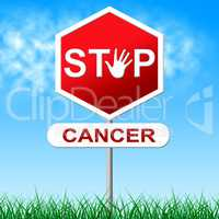 Cancer Stop Shows Cancerous Growth And Control