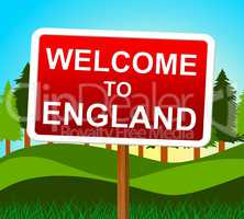 Welcome To England Means United Kingdom And Arrival