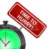 Time To Hurry Indicates High Speed And Motion