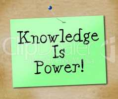 Knowledge Is Power Shows University Educate And Learn