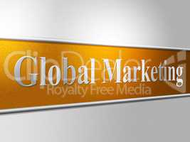 Global Marketing Represents Selling Earth And Worldly