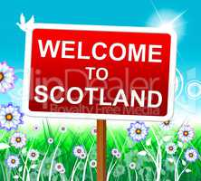 Welcome To Scotland Represents Invitation Outdoor And Hello