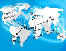 Worldwide Travel Represents Traveller Globally And Journey
