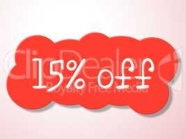 Fifteen Percent Off Indicates Promotional Closeout And Discount