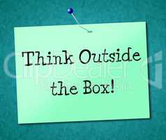 Think Outside Box Shows Originality Opinion And Ideas
