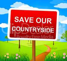 Save Our Countryside Means Natural Nature And Protecting