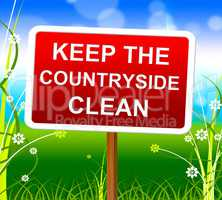 Keep Countryside Clean Means Environment Untouched And Natural