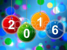New Year Shows Two Thousand Sixteen And Annual