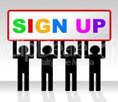 Sign Up Represents Join Subscribing And Admission
