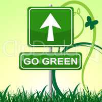 Go Green Means Earth Friendly And Arrow