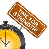 Time For Strength Indicates Muscle Tough And Vigour