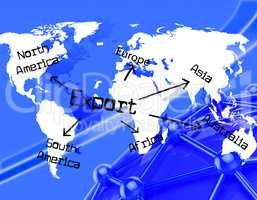 Export Worldwide Indicates Trading Exporting And Exported