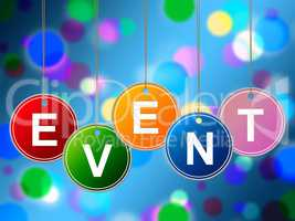 Event Events Indicates Functions Experiences And Ceremonies