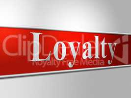 Loyalties Loyalty Means Obedience Fealty And Allegiance