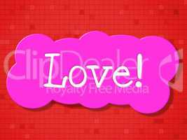 Sign Love Shows Devotion Message And Dating
