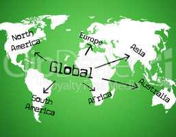 Global World Indicates Globe Globalise And Globalization
