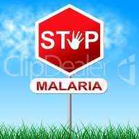Stop Malaria Represents Stopping Danger And Warning