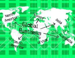 Global Business Indicates Globalize Commerce And Globe