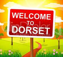 Welcome To Dorset Represents United Kingdom And Uk