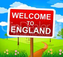 Welcome To England Shows United Kingdom And Greetings