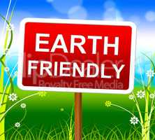 Earth Friendly Means Protection Planet And Nature