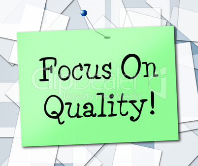 Focus On Quality Represents Certify Approve And Excellent