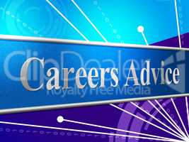 Advice Career Indicates Line Of Work And Advisory