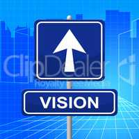 Vision Sign Represents Signboard Display And Missions