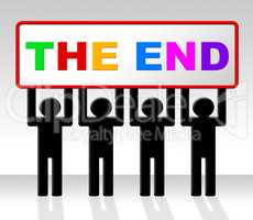 The End Represents Final Finale And Conclusion