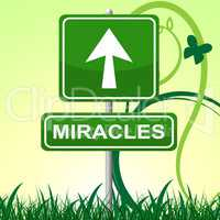 Miracles Sign Means Placard Message And Arrow