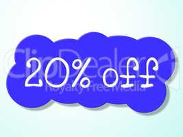 Twenty Percent Off Represents Savings Discounts And Closeout