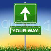 Your Way Represents Advertisement Own And Arrow