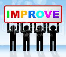 Improvement Improve Indicates Progress Evolve And Advance