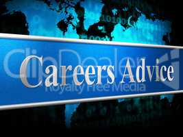 Career Advice Indicates Line Of Work And Advisory