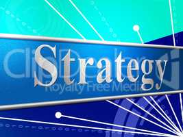 Business Strategy Shows Commercial Biz And Vision