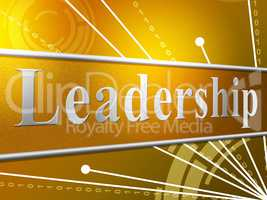 Leadership Leader Represents Manage Authority And Led