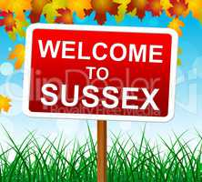 Welcome To Sussex Represents United Kingdom And Outdoor