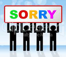 Sign Sorry Represents Regret Apologize And Apology