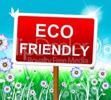 Eco Friendly Indicates Earth Day And Conservation
